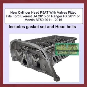 New Cylinder Head P5AT With Valves Fitted Fits Ford Everest UA 2015 on Ranger PX 2011 on Mazda BT50 2011 – 2016