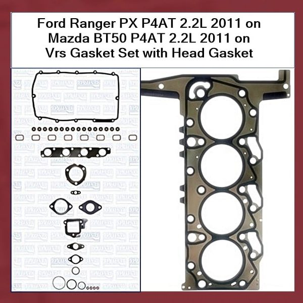 Ford Ranger PX P4AT 2.2L 2011 on Mazda BT50 P4AT 2.2L 2011 on Vrs Gasket set