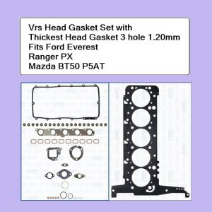 Ford Ranger PX P5AT Vrs Head Gasket Kit Up To 2012